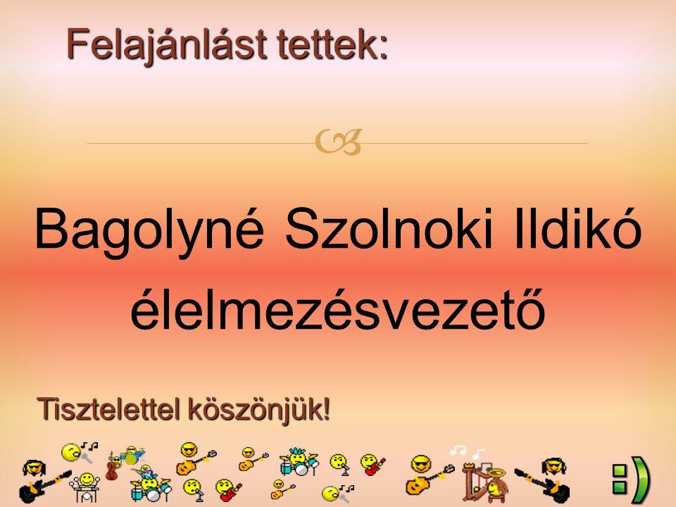Felajánlást tettek: Tisztelettel köszönjük!  Bagolyné Szolnoki Ildikó élelmezésvezető