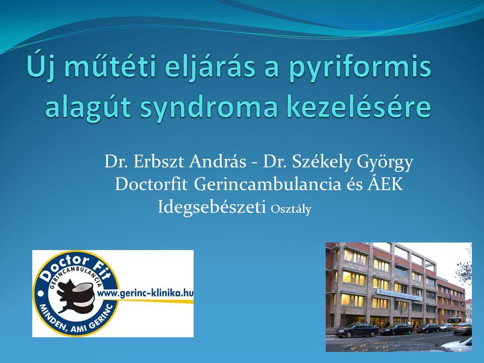 Definíció  Alagút syndroma, melynek során a musculus pyriformis compressiós neuropathiát okoz a n.