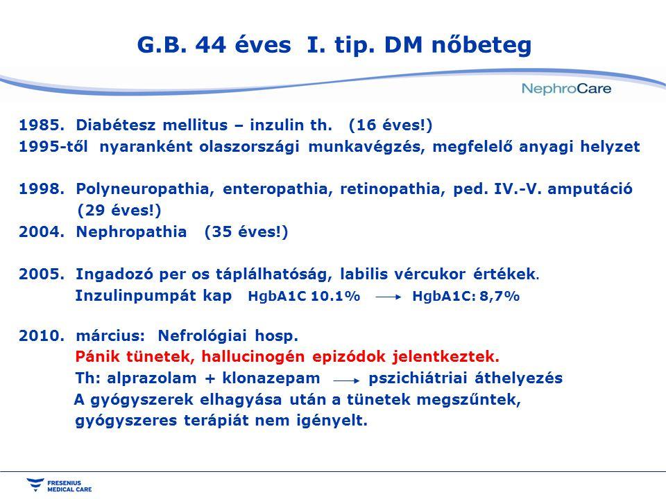 G.B. 44 éves I. tip. DM nőbeteg 1985. Diabétesz mellitus – inzulin th. (16 éves!) 1995-től nyaranként olaszországi munkavégzés, megfelelő anyagi helyz