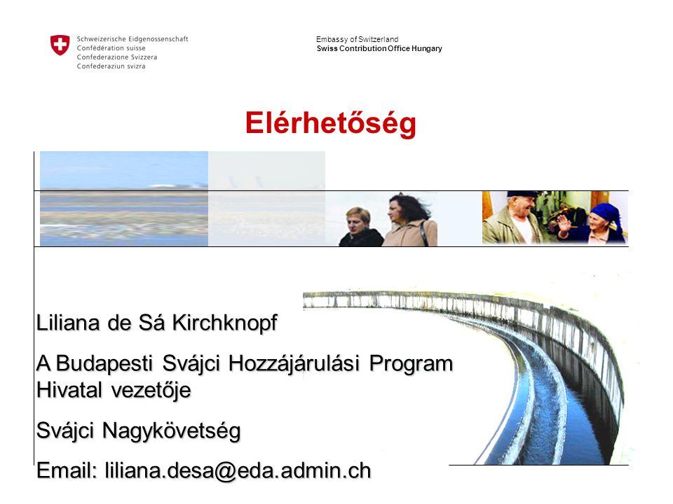 Embassy of Switzerland Swiss Contribution Office Hungary Elérhetőség Liliana de Sá Kirchknopf A Budapesti Svájci Hozzájárulási Program Hivatal vezetője Svájci Nagykövetség Email: liliana.desa@eda.admin.ch