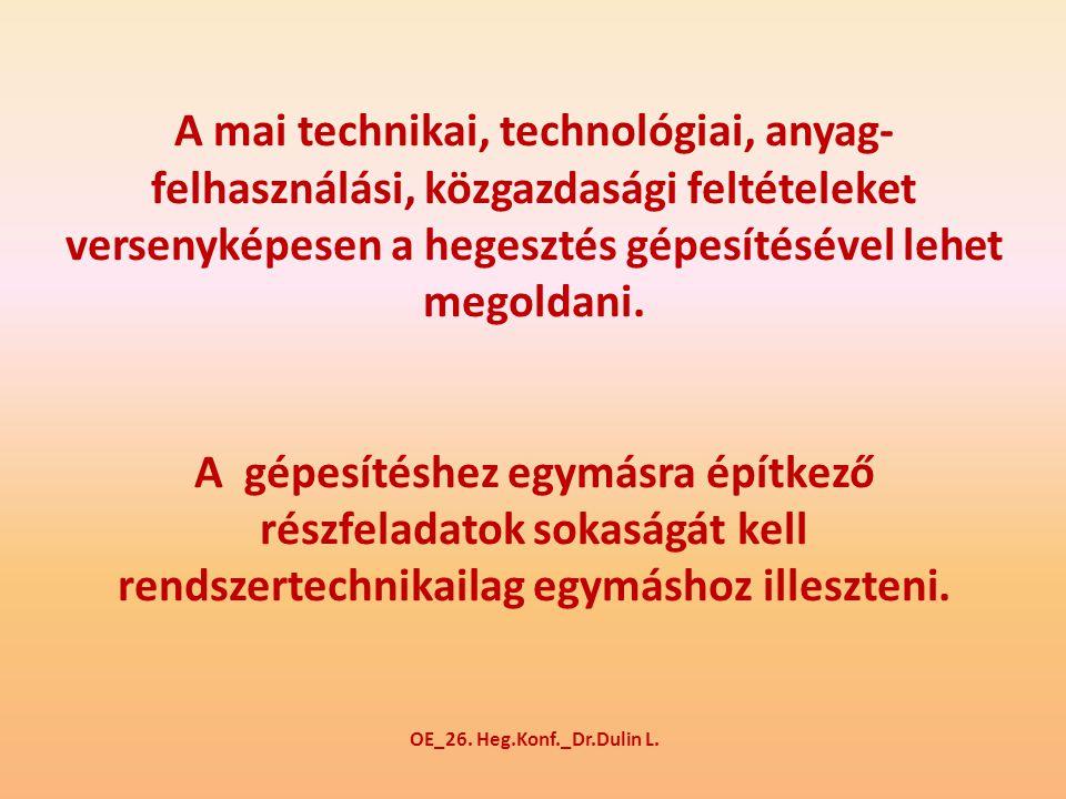 A mai technikai, technológiai, anyag- felhasználási, közgazdasági feltételeket versenyképesen a hegesztés gépesítésével lehet megoldani.
