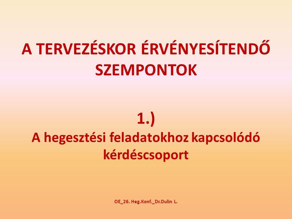 A TERVEZÉSKOR ÉRVÉNYESÍTENDŐ SZEMPONTOK 1.) A hegesztési feladatokhoz kapcsolódó kérdéscsoport OE_26.