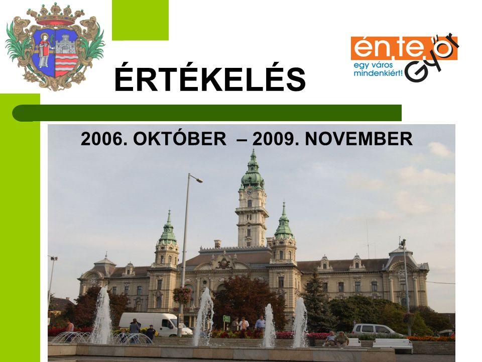 ÉRTÉKELÉS 2006. OKTÓBER – 2009. NOVEMBER