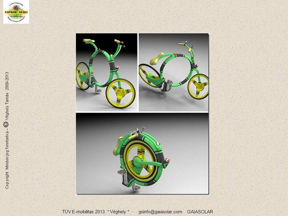 TÜV E-mobilitas 2013 * Véghely * gsinfo@gaiasolar,com GAIASOLAR Copyright Minden jog fenntartva – © Véghely Tamás 2009-2013 31/76