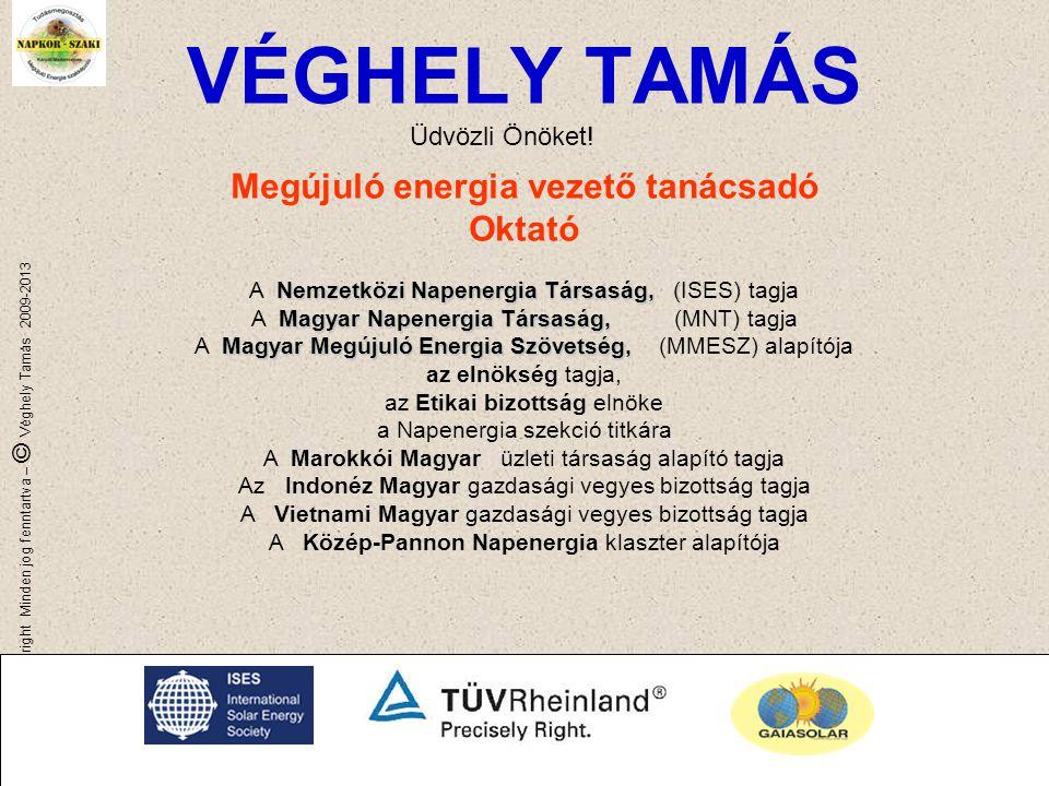 TÜV E-mobilitas 2013 * Véghely * gsinfo@gaiasolar,com GAIASOLAR Copyright Minden jog fenntartva – © Véghely Tamás 2009-2013