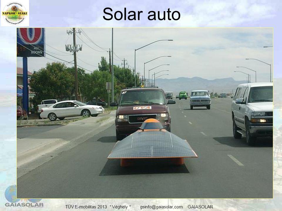 """TÜV E-mobilitas 2013 * Véghely * gsinfo@gaiasolar,com GAIASOLAR Az első """"ilyen autó Transparens napelemes napfénytető 2010… 2013"""