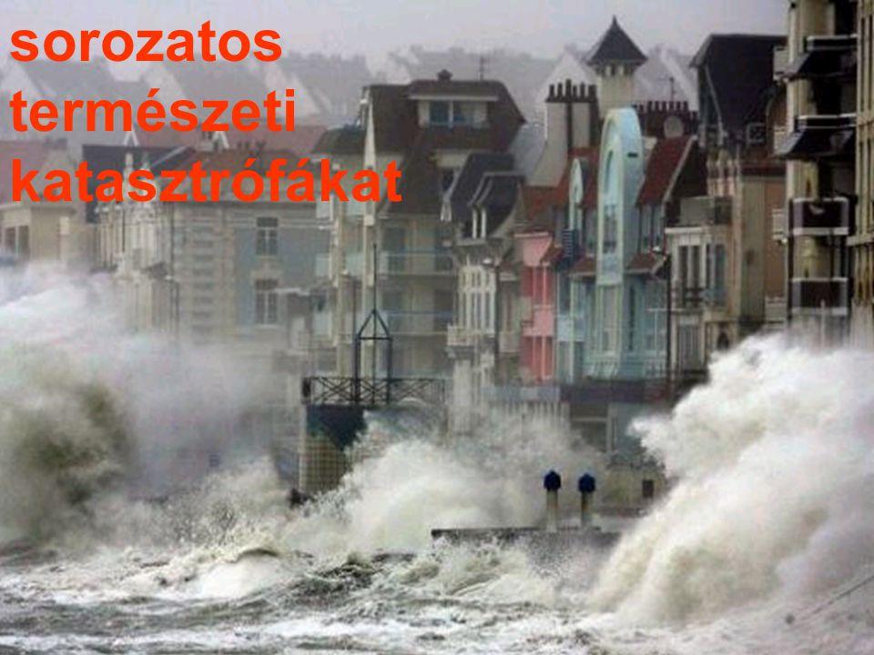sorozatos természeti katasztrófákat