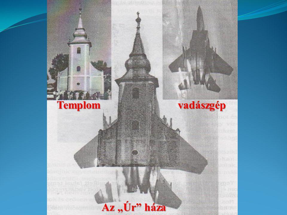 """Templomvadászgép Az """"Úr háza"""