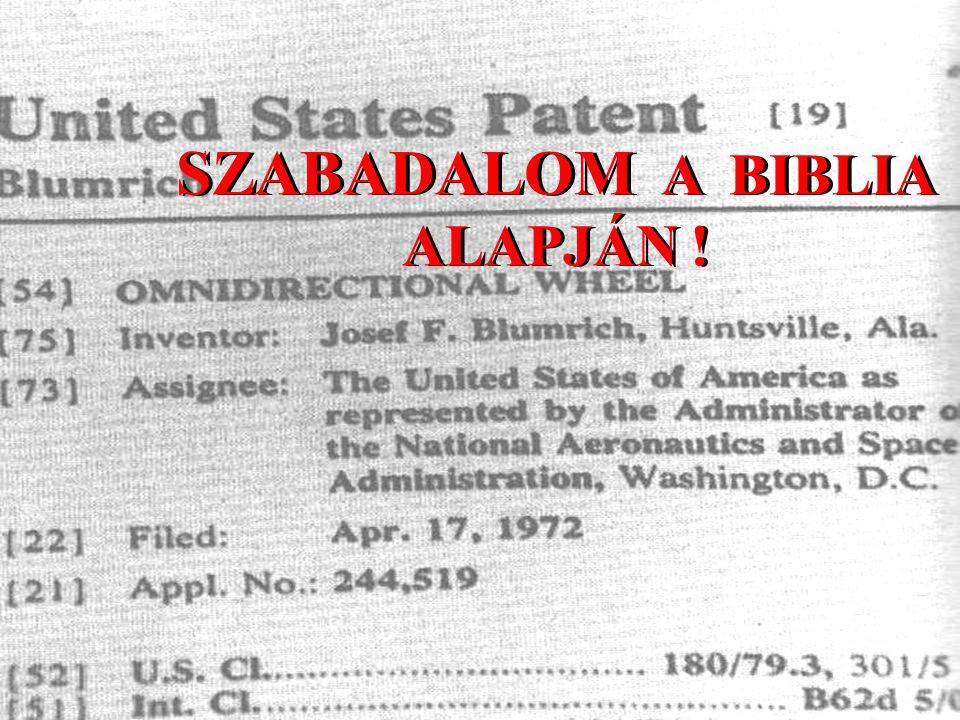 SZABADALOM A BIBLIA ALAPJÁN !