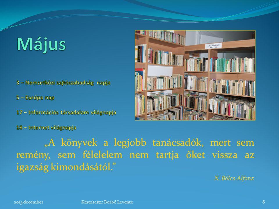 """""""A könyvek a legjobb tanácsadók, mert sem remény, sem félelelem nem tartja őket vissza az igazság kimondásától."""" X. Bölcs Alfonz 2013 december8Készíte"""