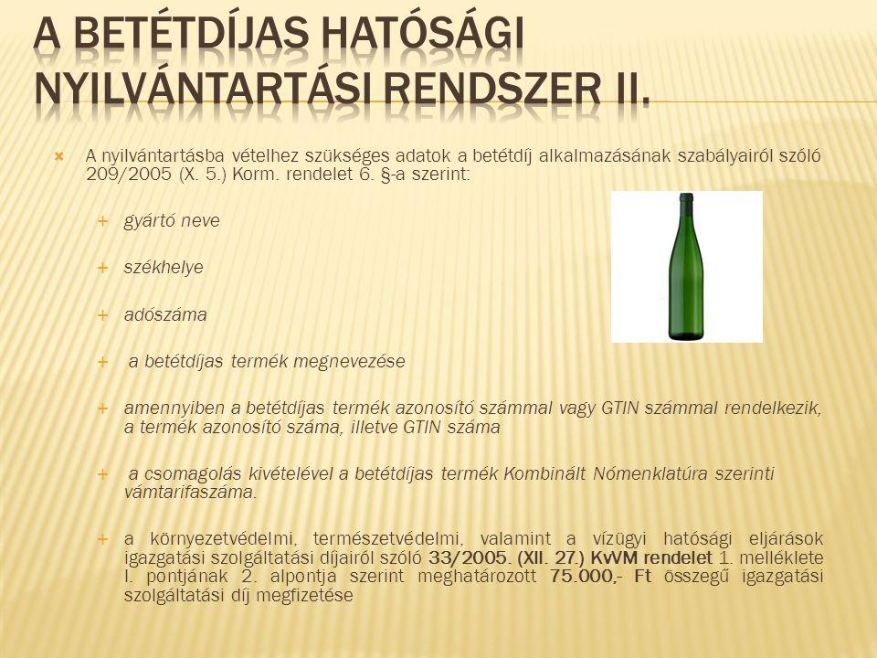  Határozat kiadása 5 évre  GYÁRTÓ kap nyilvántartási számot 8888/2012/BGy Gyártó sorszámaAktuális évBetétdíjas gyártó