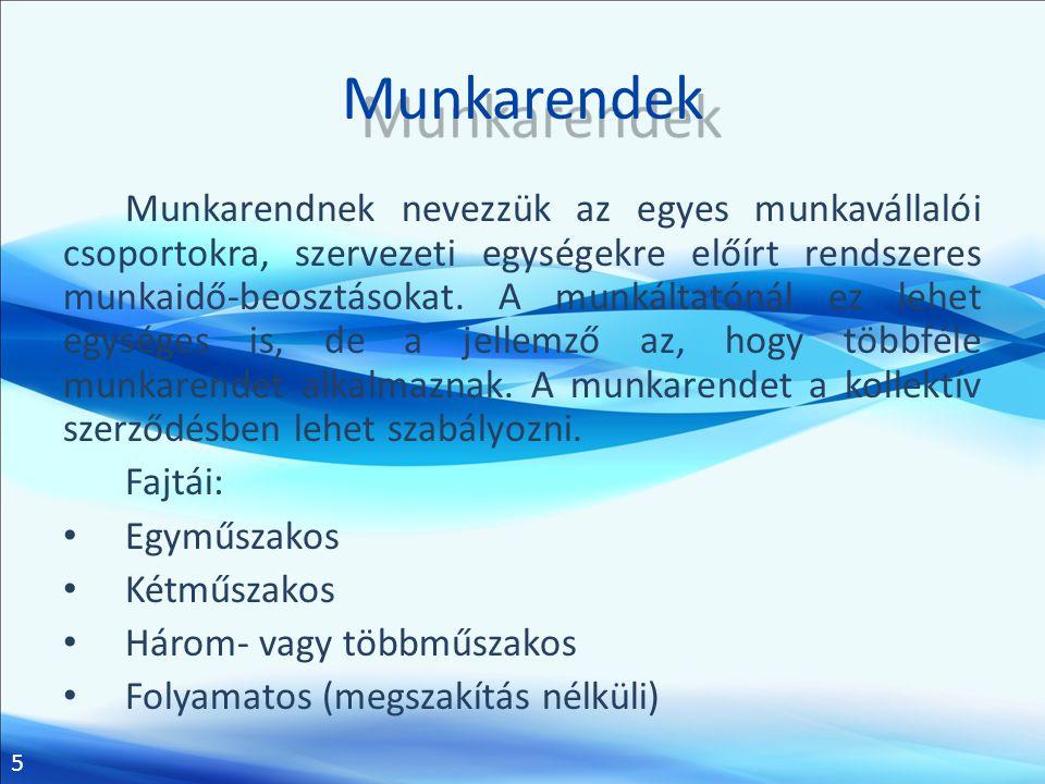 5 Munkarendek Munkarendnek nevezzük az egyes munkavállalói csoportokra, szervezeti egységekre előírt rendszeres munkaidő-beosztásokat. A munkáltatónál