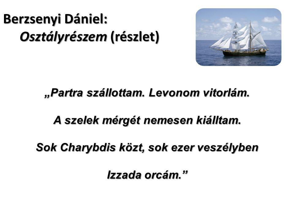 """Berzsenyi Dániel: Osztályrészem (részlet) """"Partra szállottam."""
