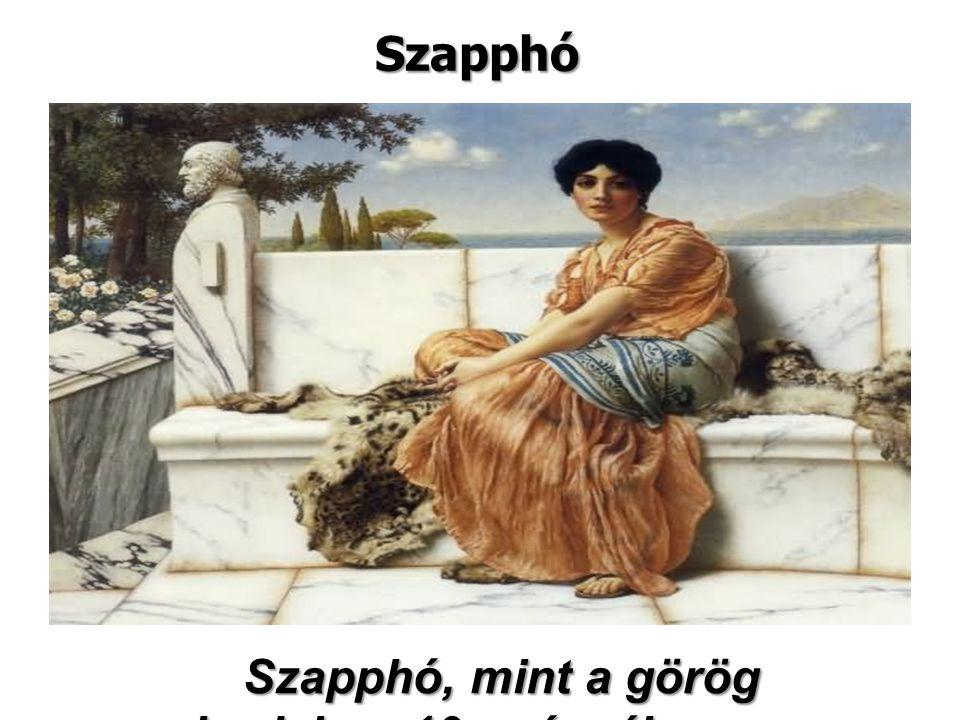 Szapphó Szapphó Szapphó, mint a görög irodalom 10.