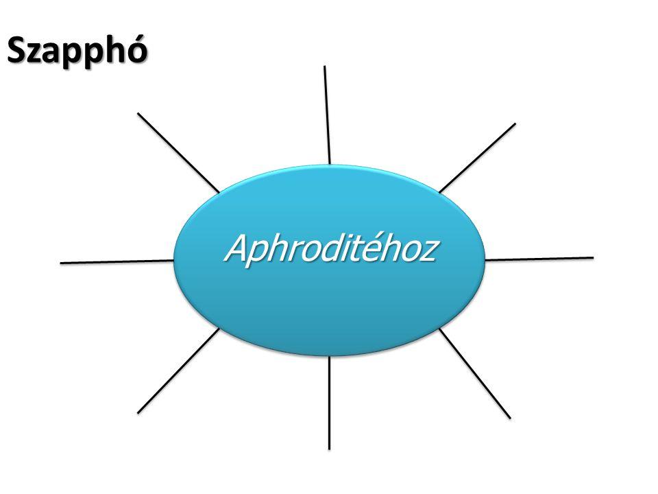 Szapphó: Aphroditéhoz Tarka trónodon, kegyes Aphrodité, Zeusz leánya, már könyörülj te rajtam.