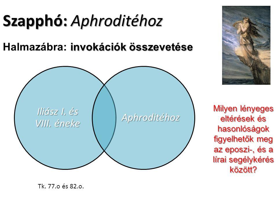 Szapphó: Aphroditéhoz invokációk összevetése Halmazábra: invokációk összevetése Iliász I.