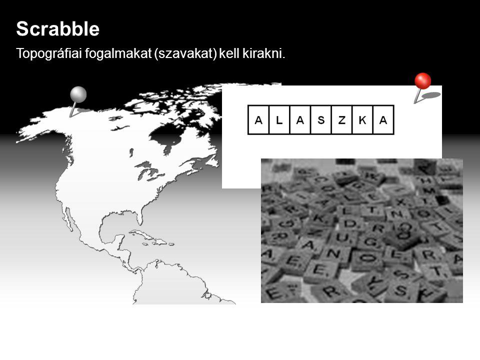Topográfiai fogalmakat (szavakat) kell kirakni. Scrabble