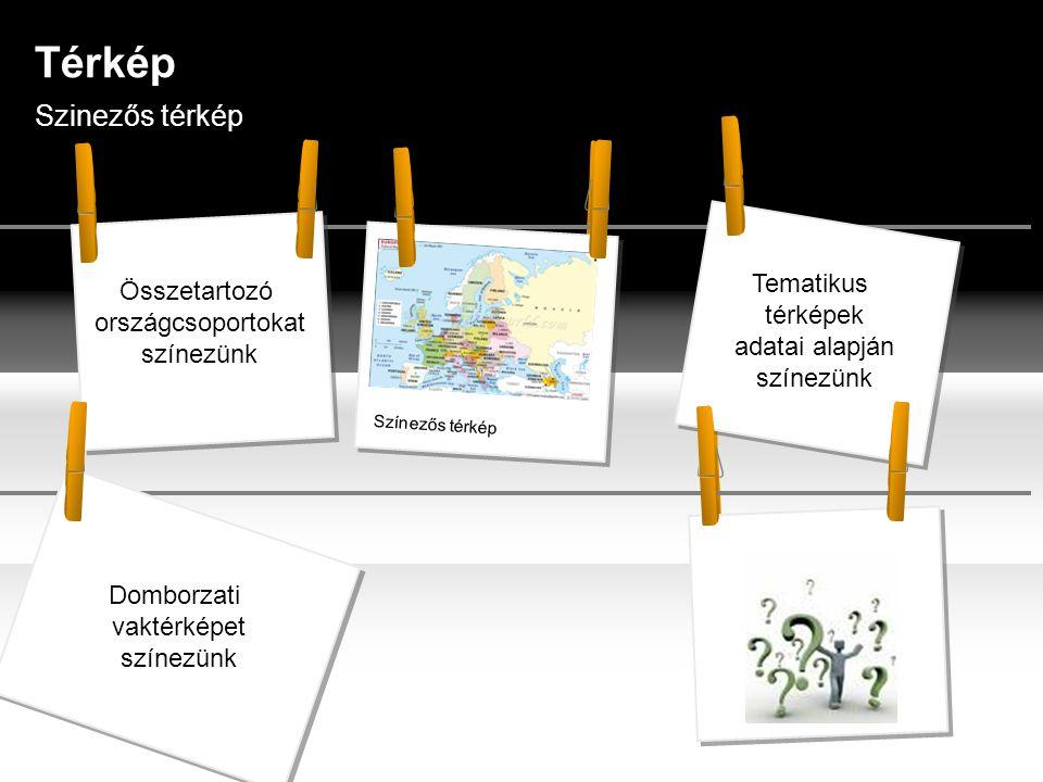 Szinezős térkép Térkép Színezős térkép Összetartozó országcsoportokat színezünk Tematikus térképek adatai alapján színezünk Domborzati vaktérképet színezünk