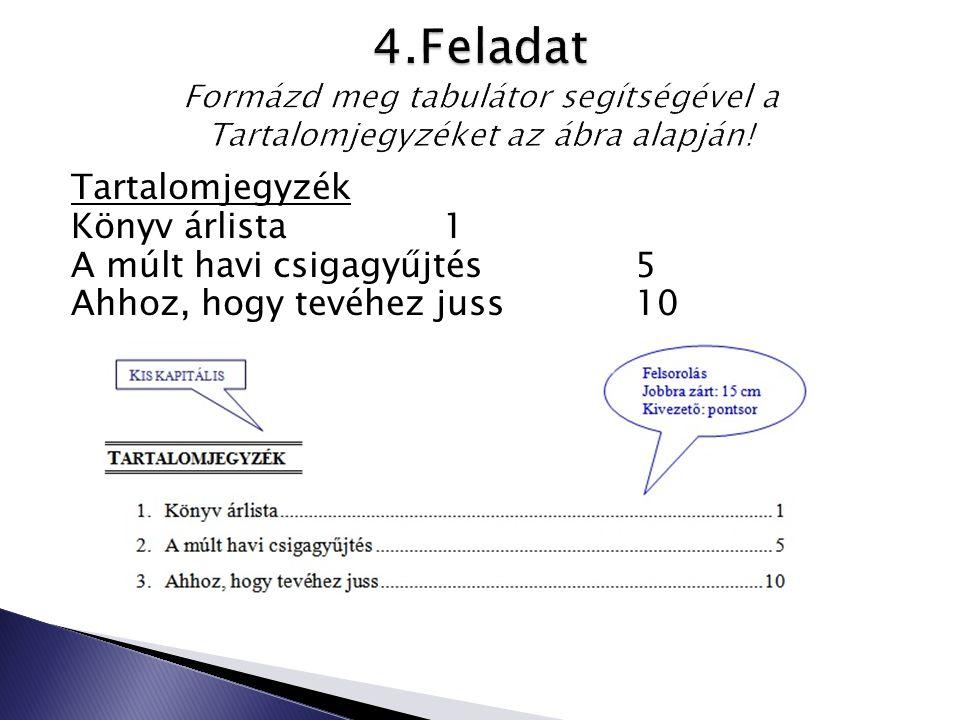 Tartalomjegyzék Könyv árlista1 A múlt havi csigagyűjtés5 Ahhoz, hogy tevéhez juss10