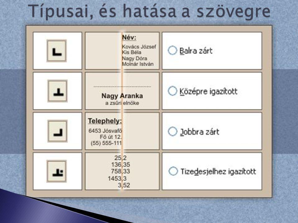 1.A Tabulátor – balra, a szöveg kezdőpontját állítja be.