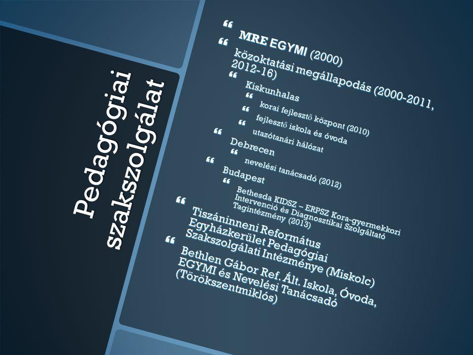 Pedagógiai szakszolgálat  MRE EGYMI (2000)  közoktatási megállapodás (2000-2011, 2012-16)  Kiskunhalas  korai fejleszt ő központ (2010)  fejleszt