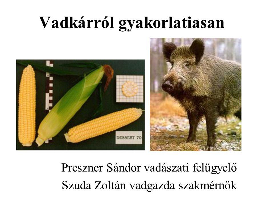 Vadkárról gyakorlatiasan Preszner Sándor vadászati felügyelő Szuda Zoltán vadgazda szakmérnök