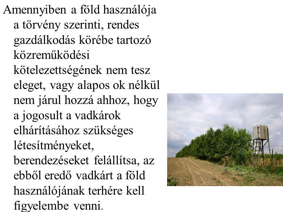 Amennyiben a föld használója a törvény szerinti, rendes gazdálkodás körébe tartozó közreműködési kötelezettségének nem tesz eleget, vagy alapos ok nél