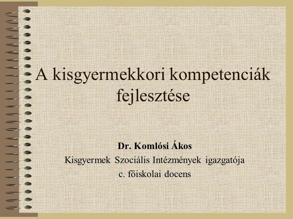 A kisgyermekkori kompetenciák fejlesztése Dr.