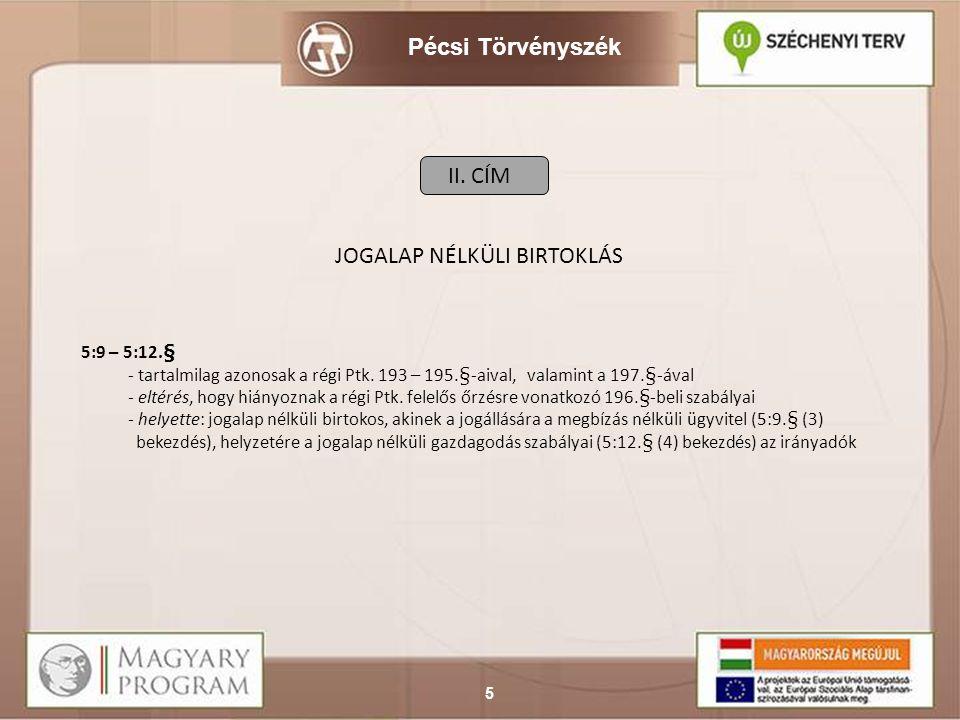 Pécsi Törvényszék 6 III.CÍM A TULAJDONJOG ÁLTALÁNOS SZABÁLYAI III.