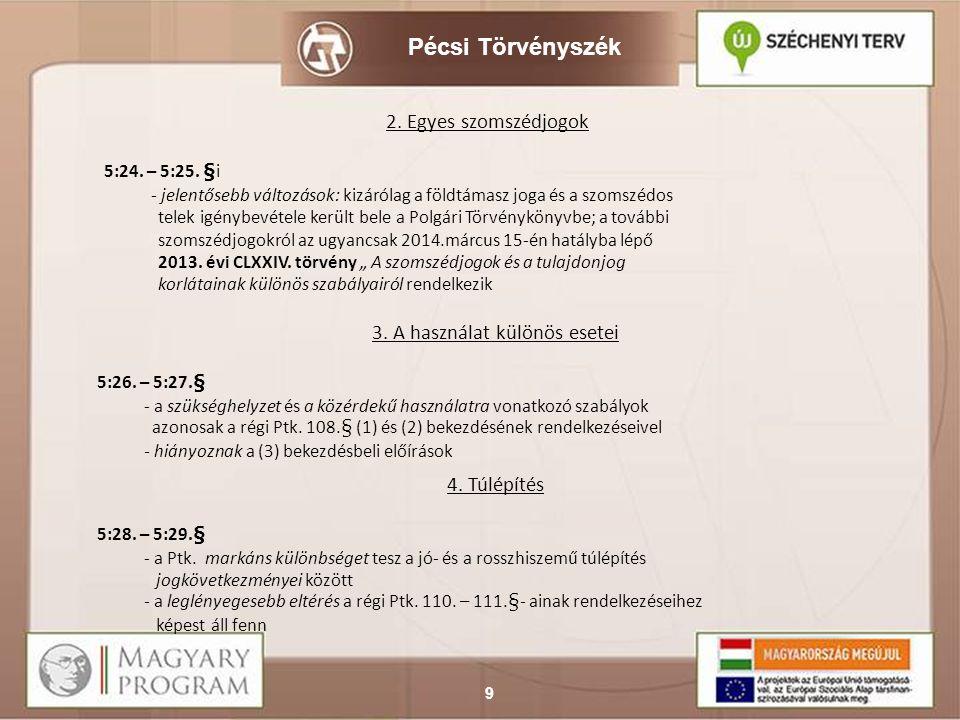 Pécsi Törvényszék 10 VII.Fejezet A rendelkezési jog 1.