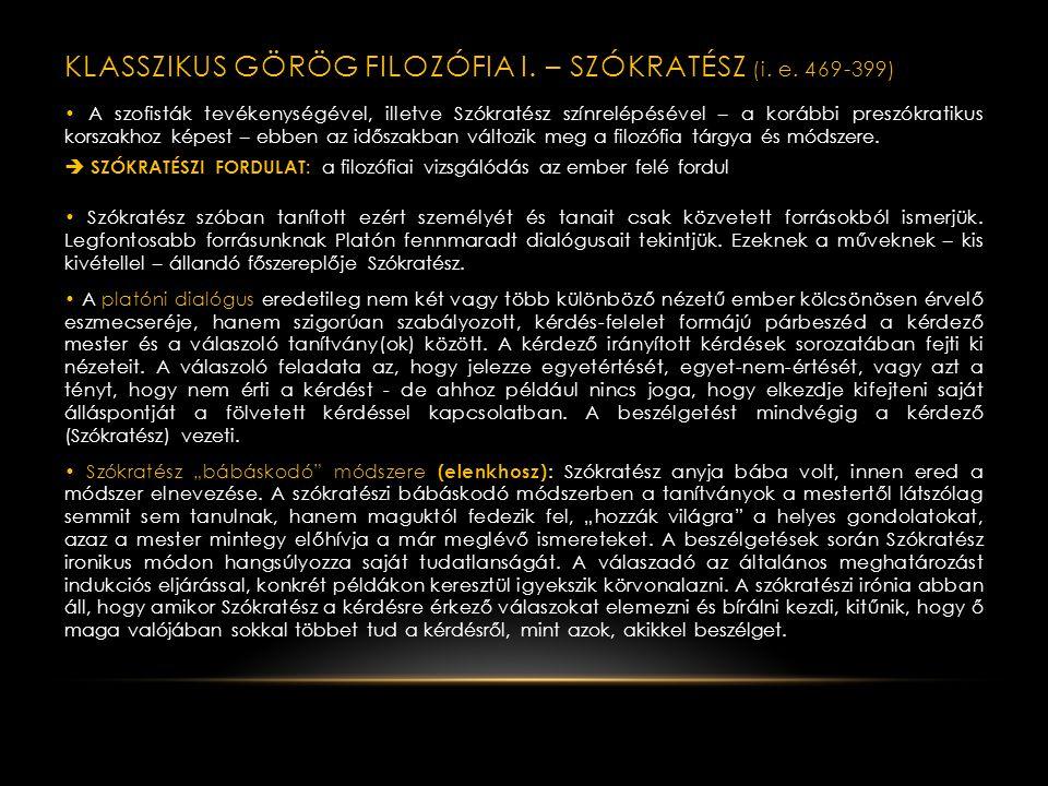 A SZOFISTA MOZGALOM (retorika-relativizmus) • A sophista a görög szophisztész (az archaikus nyelvhasználatban bölcselőt, hozzáértő férfiút jelentett)