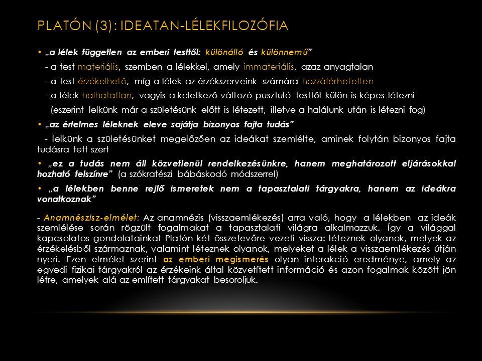 """PLATÓN(2): IDEATAN Az IDEATAN – a """"kétvilág-elmélet"""" (az ideák, illetve az érzékszervekkel felfogható fizikai dolgok világa) • A platonizmus alapja az"""