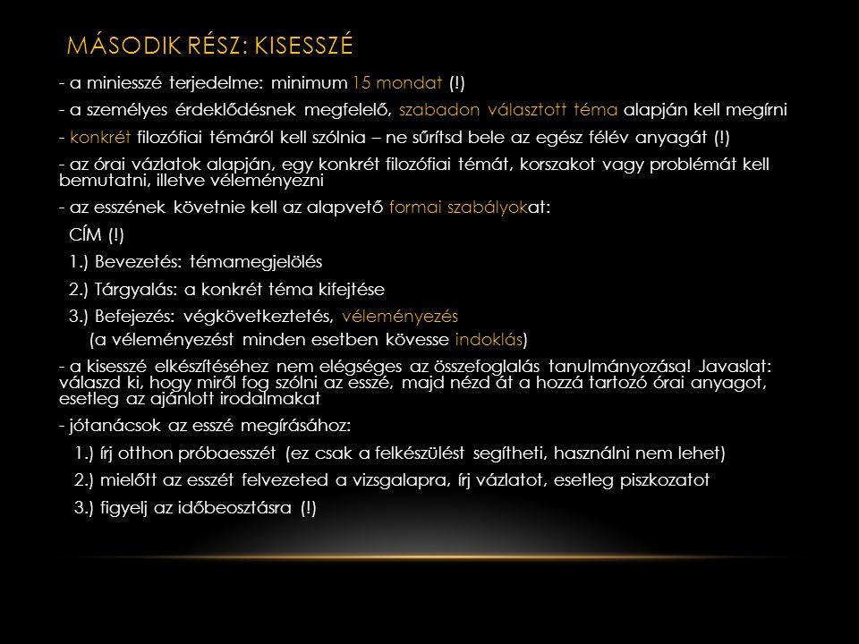FOGALOMTÁR (2) Anamnézis: visszaemlékezés (az orvostudományban is használt terminus) Doxa: hamis vélekedés Elenkhosz: cáfolat (Szókratész bábáskodó mó