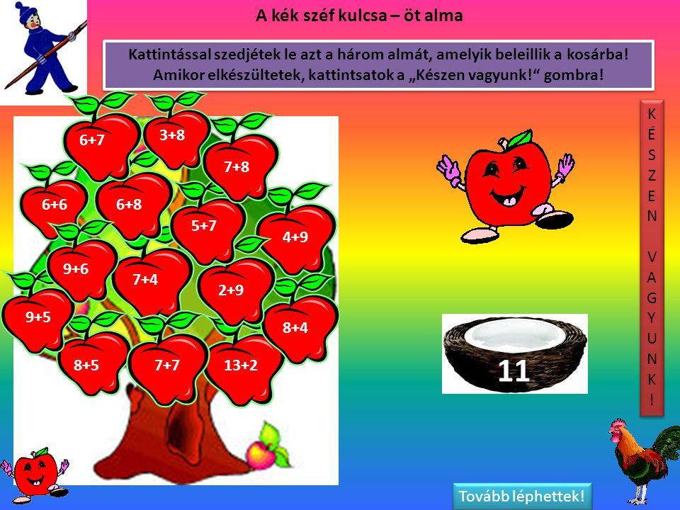 """Kattintással szedjétek le azt a három almát, amelyik beleillik a kosárba! Amikor elkészültetek, kattintsatok a """"Készen vagyunk!"""" gombra! A kék széf ku"""