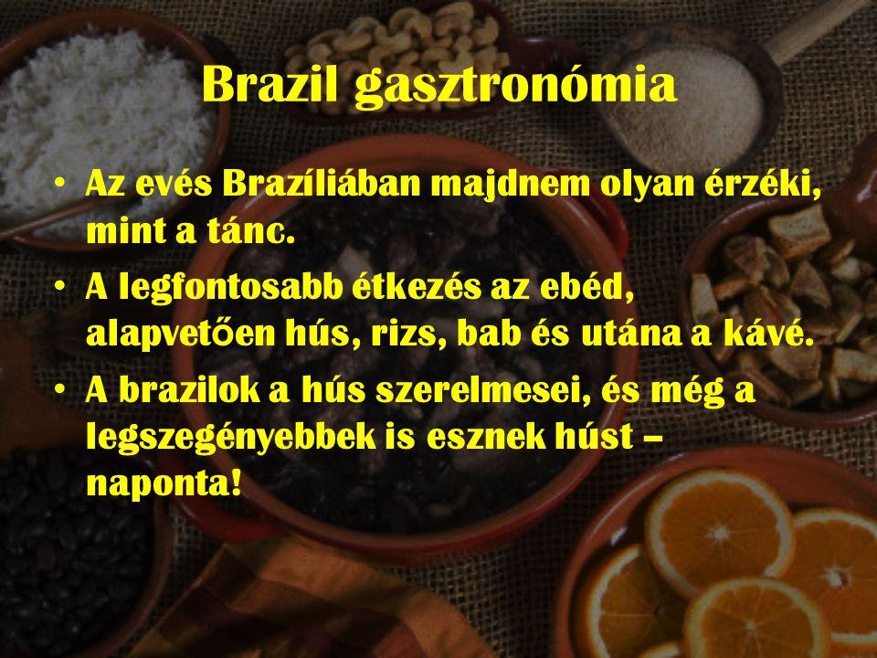 Brazil gasztronómia • Az evés Brazíliában majdnem olyan érzéki, mint a tánc.