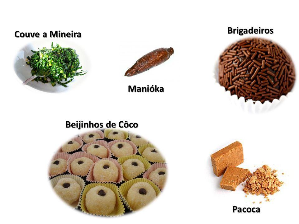 Brigadeiros Couve a Mineira Pacoca Manióka Beijinhos de Côco Beijinhos de Côco
