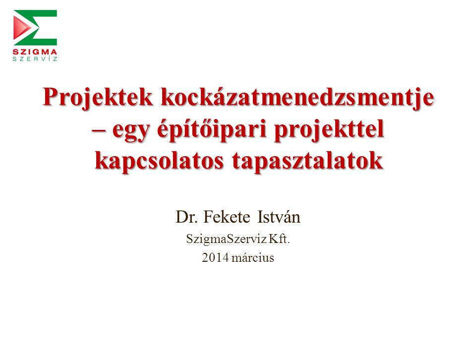 Projektek kockázatmenedzsmentje – egy építőipari projekttel kapcsolatos tapasztalatok Dr.
