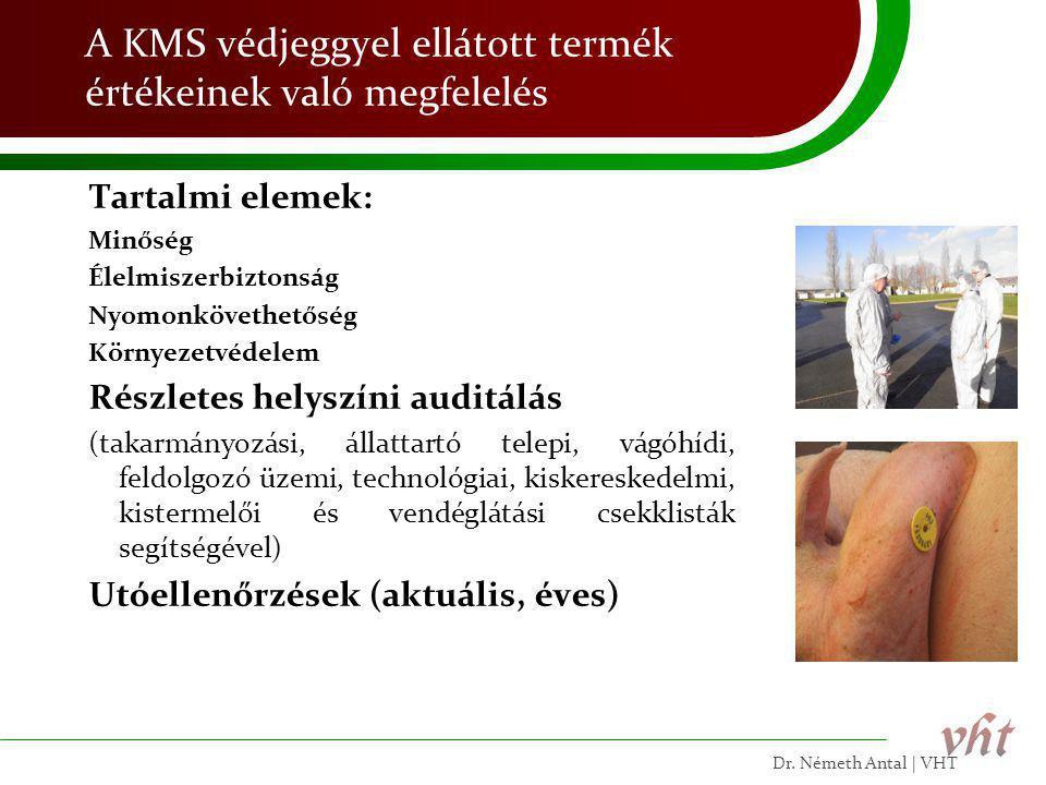 A KMS védjeggyel ellátott termék értékeinek való megfelelés Tartalmi elemek: Minőség Élelmiszerbiztonság Nyomonkövethetőség Környezetvédelem Részletes