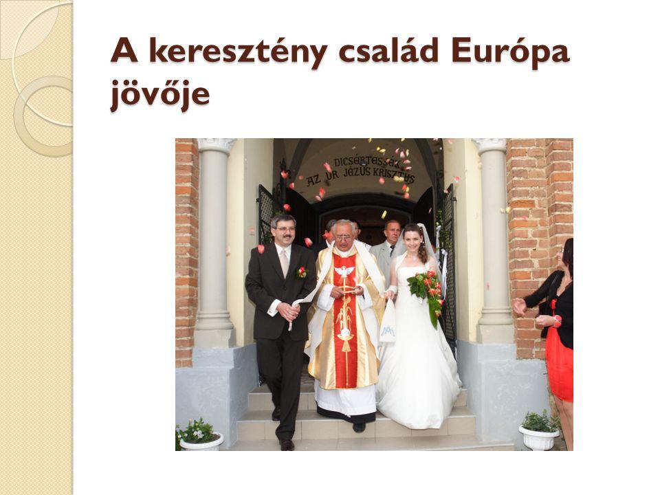 A keresztény család Európa jövője
