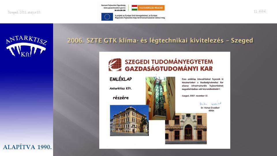 . oldal 11 Szeged, 2011. május 10. ALAPÍTVA 1990.