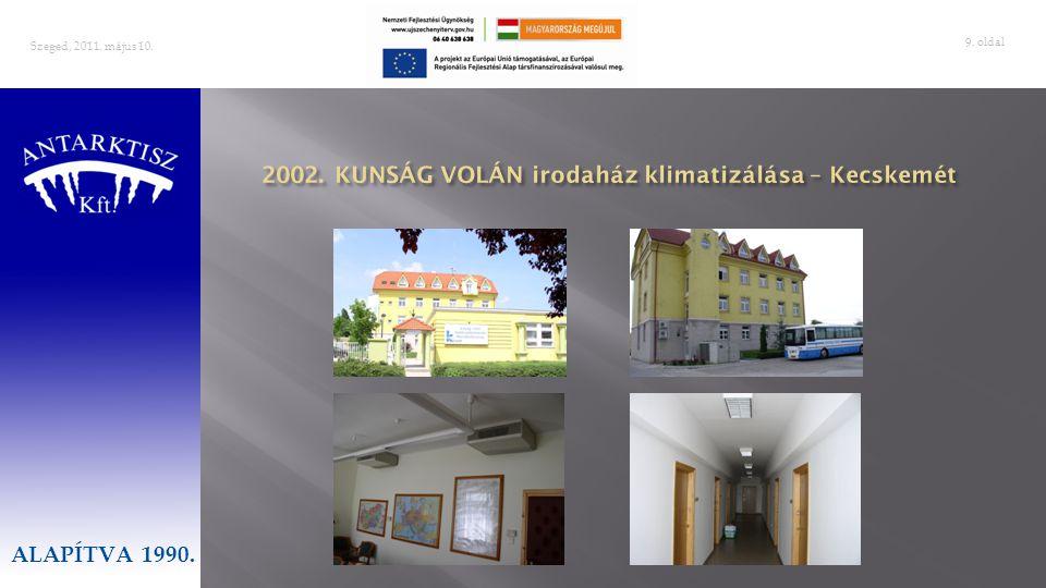 . oldal 10 Szeged, 2011. május 10. ALAPÍTVA 1990.