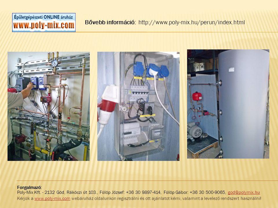 Bővebb információ: http://www.poly-mix.hu/perun/index.html Forgalmazó: Poly-Mix Kft. - 2132 Göd, Rákóczi út 103., Fülöp József: +36 30 9897-414, Fülöp