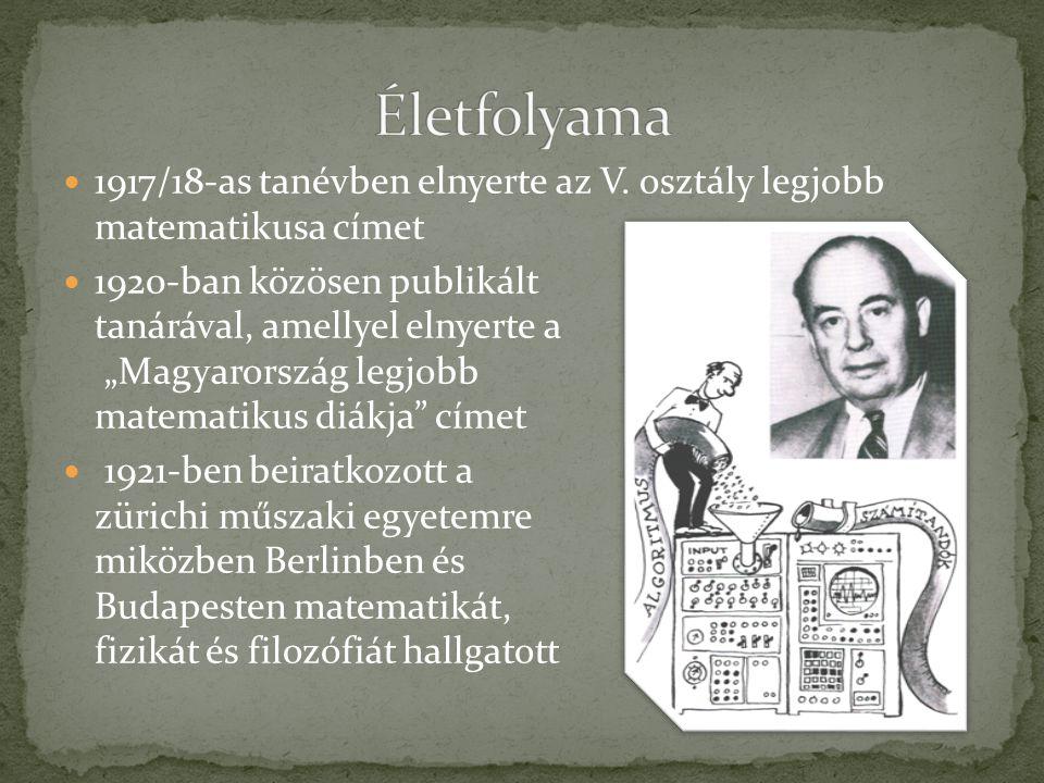 """ 1917/18-as tanévben elnyerte az V. osztály legjobb matematikusa címet  1920-ban közösen publikált tanárával, amellyel elnyerte a """"Magyarország legj"""
