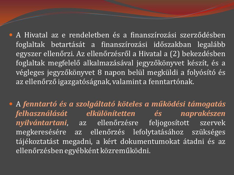  A Hivatal az e rendeletben és a finanszírozási szerződésben foglaltak betartását a finanszírozási időszakban legalább egyszer ellenőrzi. Az ellenőrz