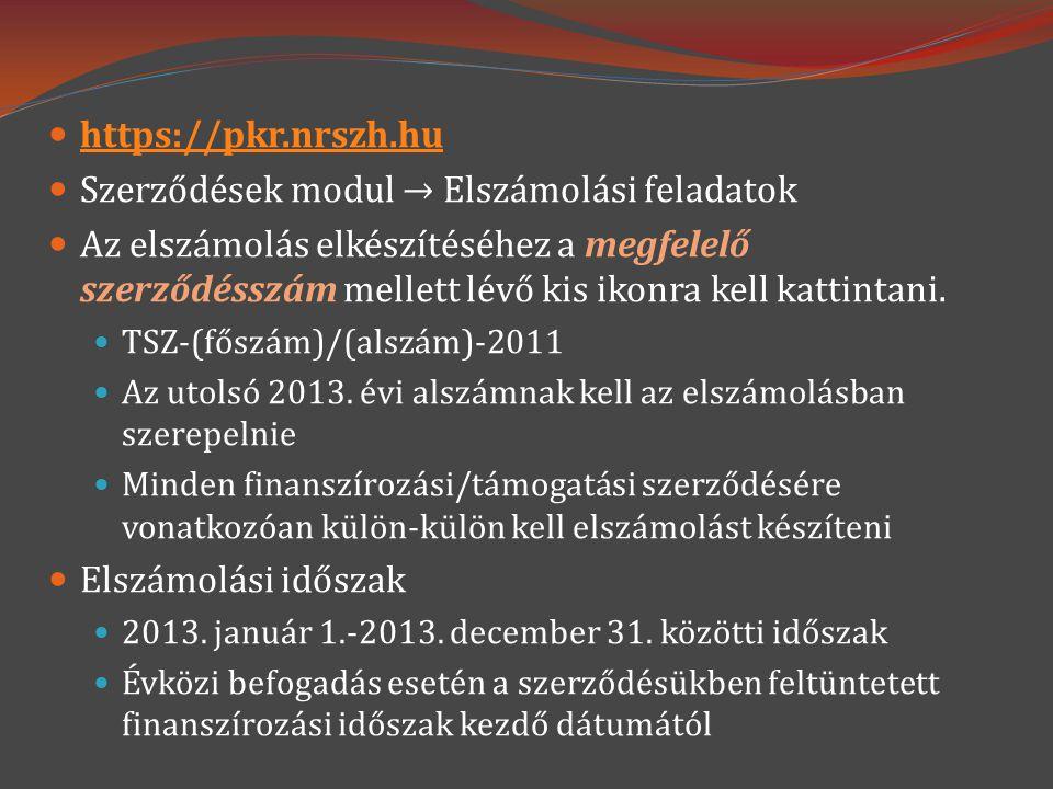  https://pkr.nrszh.hu https://pkr.nrszh.hu  Szerződések modul → Elszámolási feladatok  Az elszámolás elkészítéséhez a megfelelő szerződésszám melle