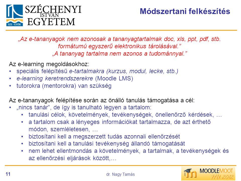"""dr. Nagy Tamás 11 Módszertani felkészítés """"Az e-tananyagok nem azonosak a tananyagtartalmak doc, xls, ppt, pdf, stb. formátumú egyszerű elektronikus t"""