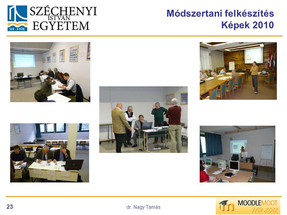 dr. Nagy Tamás 23 Módszertani felkészítés Képek 2010