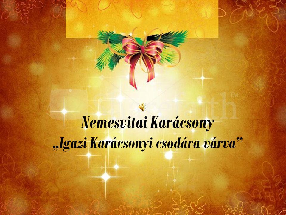 """Nemesvitai Karácsony """"Igazi Karácsonyi csodára várva"""""""