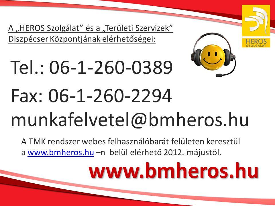 """A TMK rendszer webes felhasználóbarát felületen keresztül a www.bmheros.hu –n belül elérhető 2012. májustól.www.bmheros.hu A """"HEROS Szolgálat"""" és a """"T"""