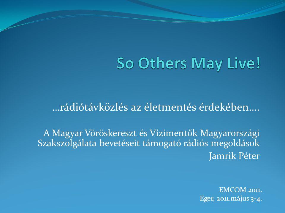 …rádiótávközlés az életmentés érdekében…. A Magyar Vöröskereszt és Vízimentők Magyarországi Szakszolgálata bevetéseit támogató rádiós megoldások Jamri